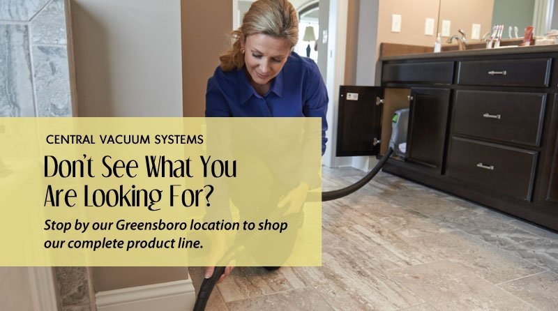 Shop Central Vac System - Stop by our Greensboro location